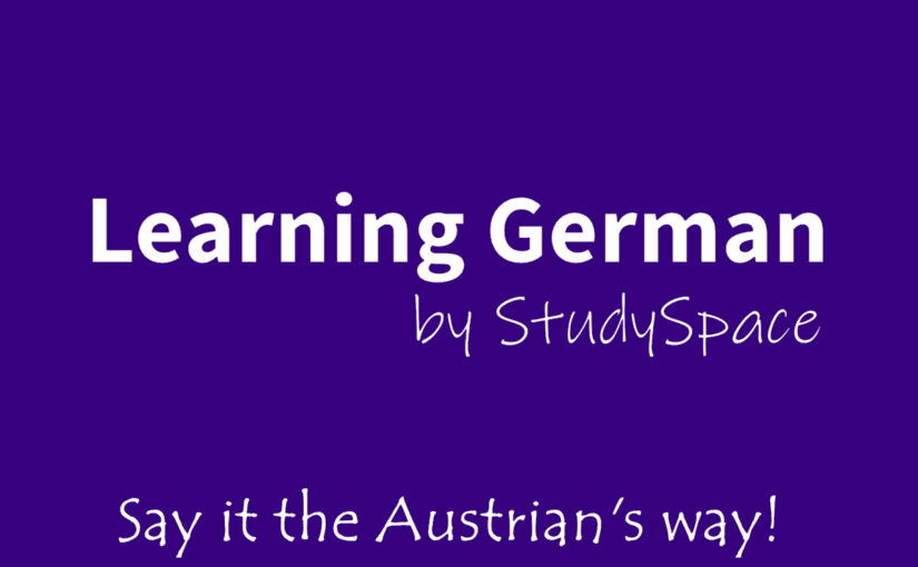 Learning German by StudySpace - Say it the Austrian's way!